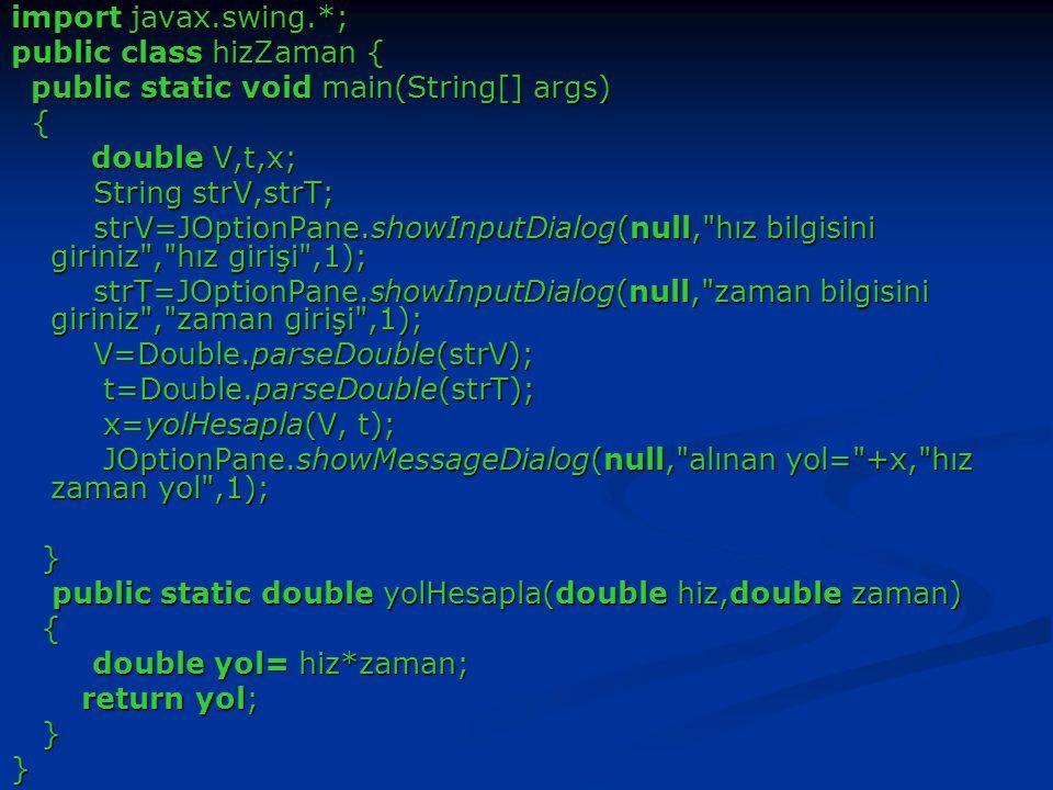 import javax.swing.*; public class hizZaman { public static void main(String[] args) { double V,t,x;